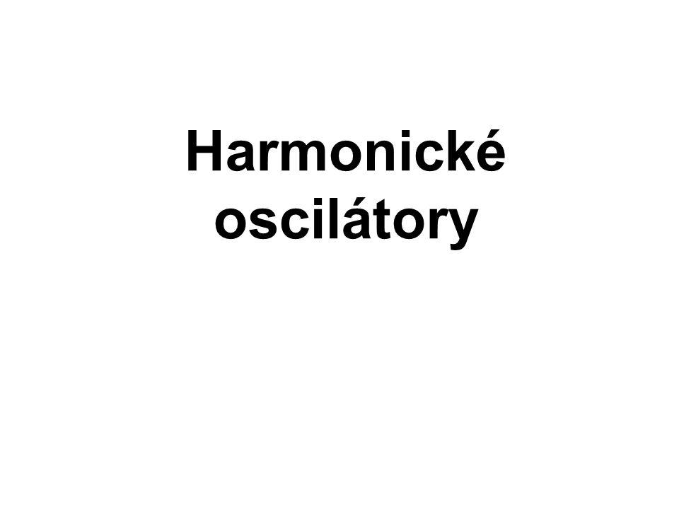 Ve fyzice jsou nejdůležitější harmonické oscilátory, u nichž se periodicky přeměňuje jedna forma energie v jinou a zpět.