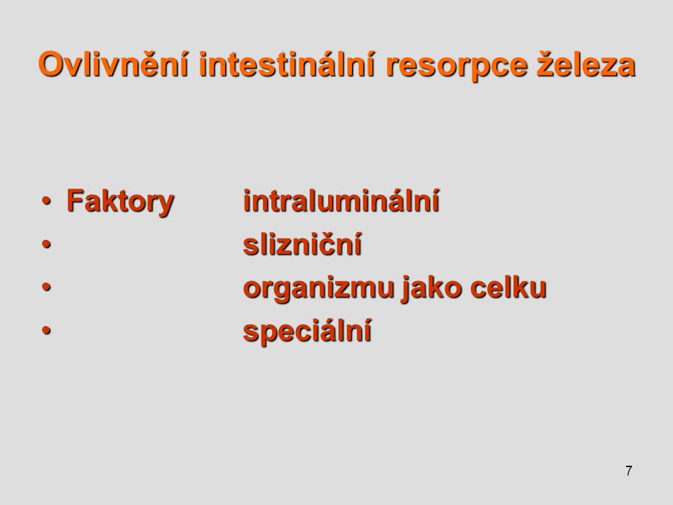 7 Ovlivnění intestinální resorpce železa FaktoryintraluminálníFaktoryintraluminální slizniční slizniční organizmu jako celku organizmu jako celku spec