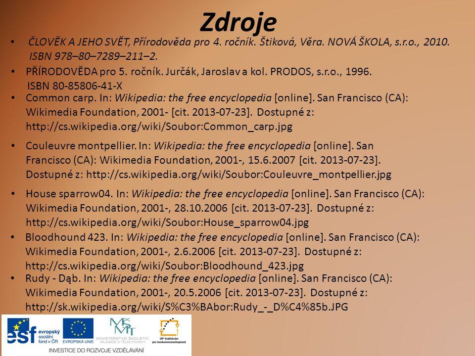Zdroje Common carp. In: Wikipedia: the free encyclopedia [online]. San Francisco (CA): Wikimedia Foundation, 2001- [cit. 2013-07-23]. Dostupné z: http