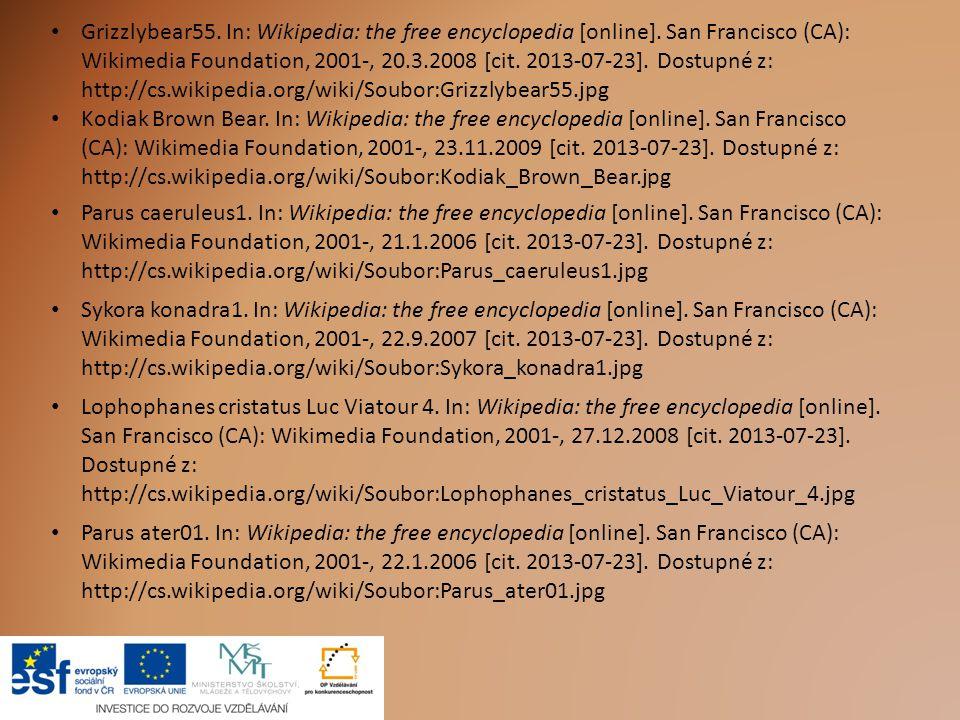 Grizzlybear55. In: Wikipedia: the free encyclopedia [online]. San Francisco (CA): Wikimedia Foundation, 2001-, 20.3.2008 [cit. 2013-07-23]. Dostupné z