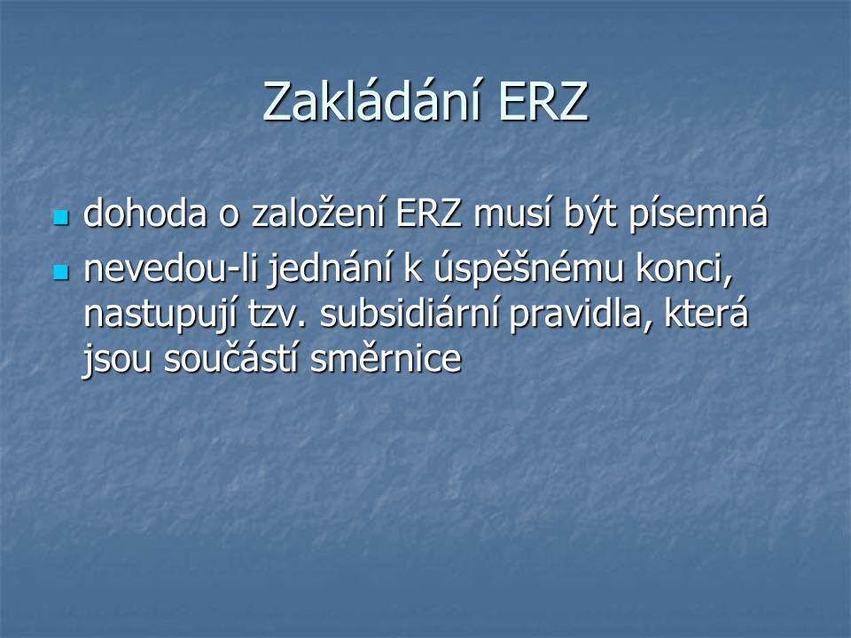 Zakládání ERZ dohoda o založení ERZ musí být písemná dohoda o založení ERZ musí být písemná nevedou-li jednání k úspěšnému konci, nastupují tzv.