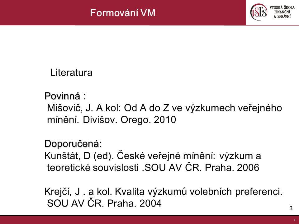 3.3. r Formování VM Literatura Povinná Povinná : Mišovič, J.