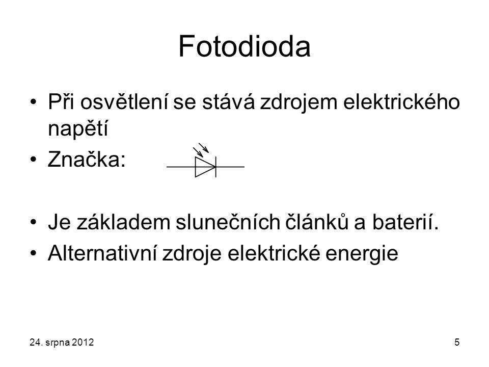 Fotodioda Při osvětlení se stává zdrojem elektrického napětí Značka: Je základem slunečních článků a baterií.