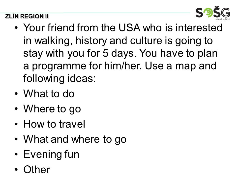 Your friend from the USA who is interested in walking, history and culture is going to stay with you for 5 days.