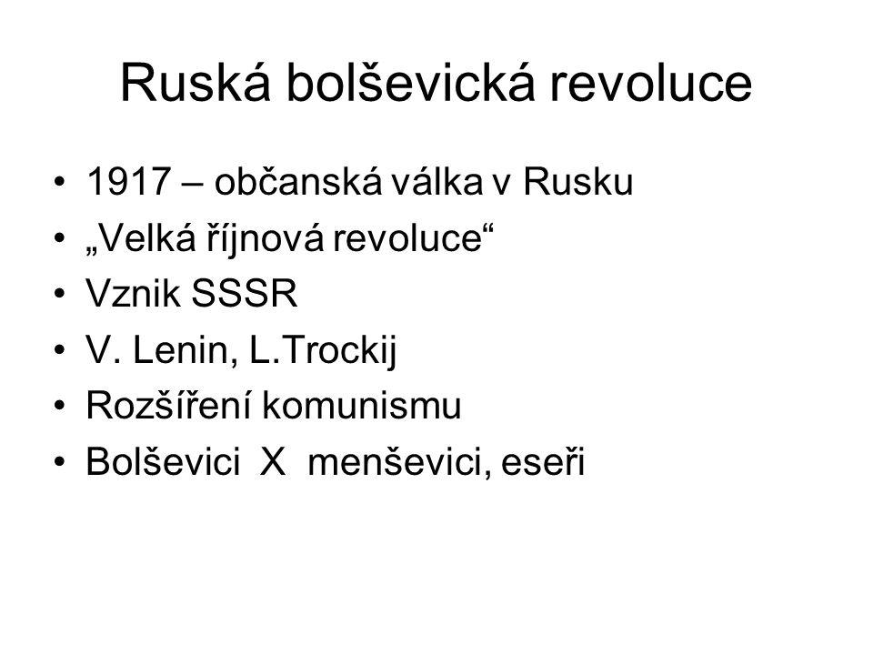 """Ruská bolševická revoluce 1917 – občanská válka v Rusku """"Velká říjnová revoluce Vznik SSSR V."""