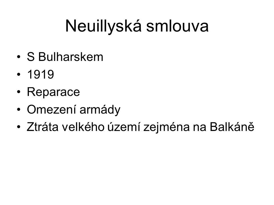 Neuillyská smlouva S Bulharskem 1919 Reparace Omezení armády Ztráta velkého území zejména na Balkáně