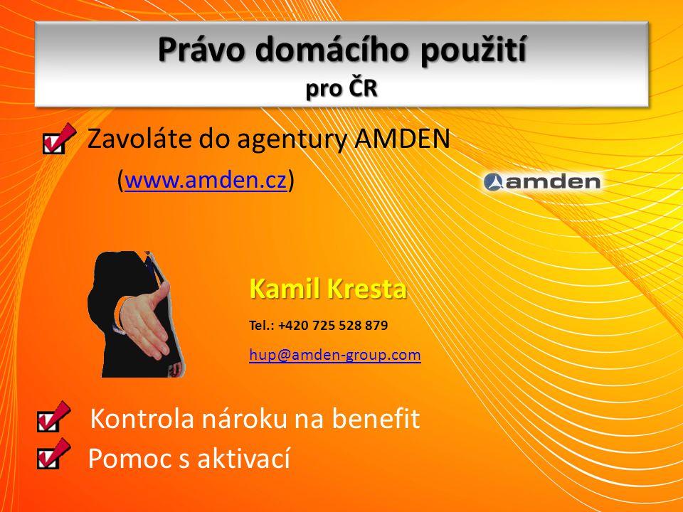 Zavoláte do agentury AMDEN (www.amden.cz)www.amden.cz Kamil Kresta Tel.: +420 725 528 879 hup@amden-group.com Kontrola nároku na benefit Pomoc s aktiv