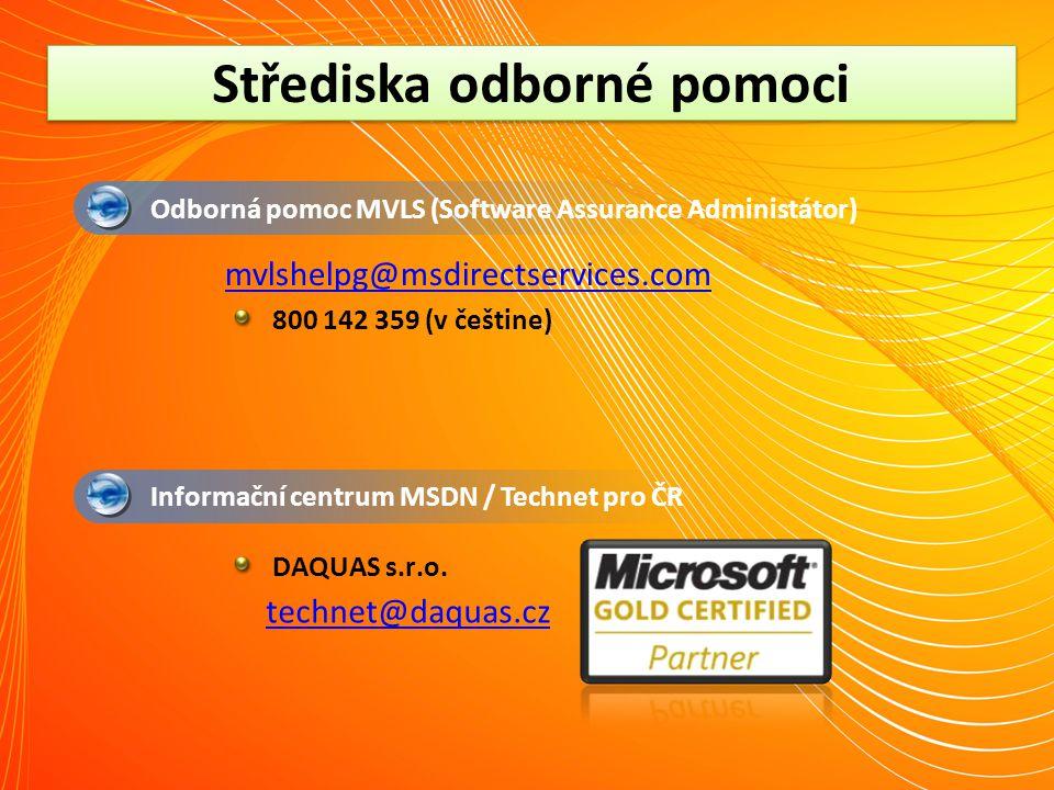 Střediska odborné pomoci Odborná pomoc MVLS (Software Assurance Administátor) mvlshelpg@msdirectservices.com 800 142 359 (v češtine) Informační centru
