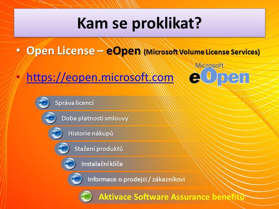 Kam se proklikat? Open License – eOpen (Microsoft Volume License Services) Open License – eOpen (Microsoft Volume License Services) https://eopen.micr