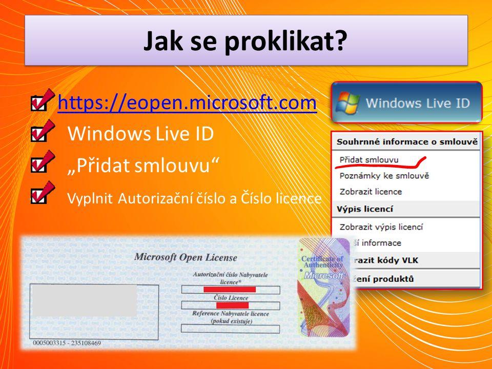 """Jak se proklikat? 1.https://eopen.microsoft.comhttps://eopen.microsoft.com 2. Windows Live ID 3. """"Přidat smlouvu"""" 4. Vyplnit Autorizační číslo a Číslo"""