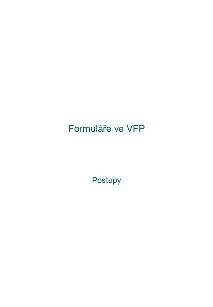 Formuláře ve VFP Postupy