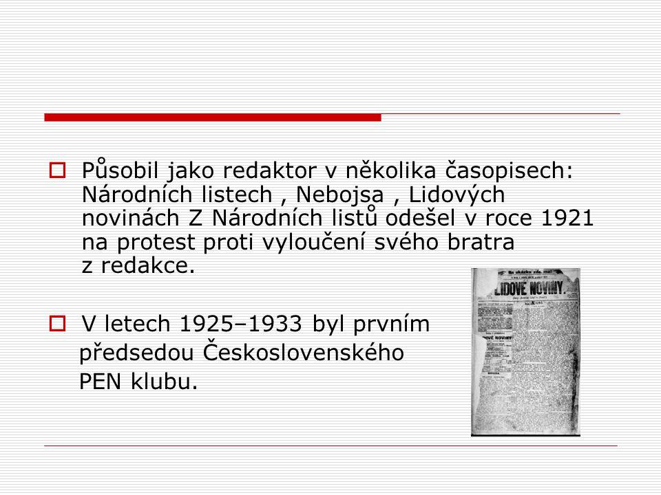  Působil jako redaktor v několika časopisech: Národních listech, Nebojsa, Lidových novinách Z Národních listů odešel v roce 1921 na protest proti vyl