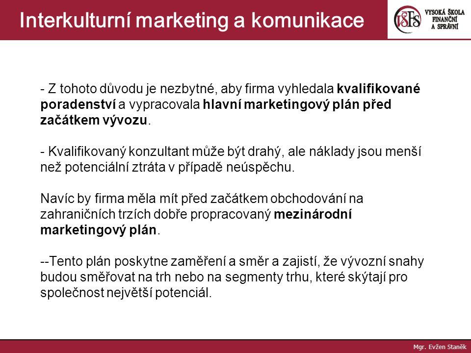 Mgr.Evžen Staněk Interkulturní marketing a komunikace Mgr.