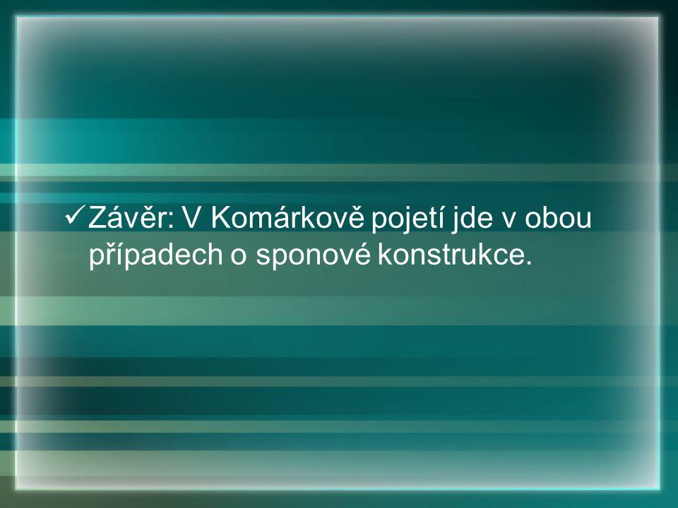 Závěr: V Komárkově pojetí jde v obou případech o sponové konstrukce.