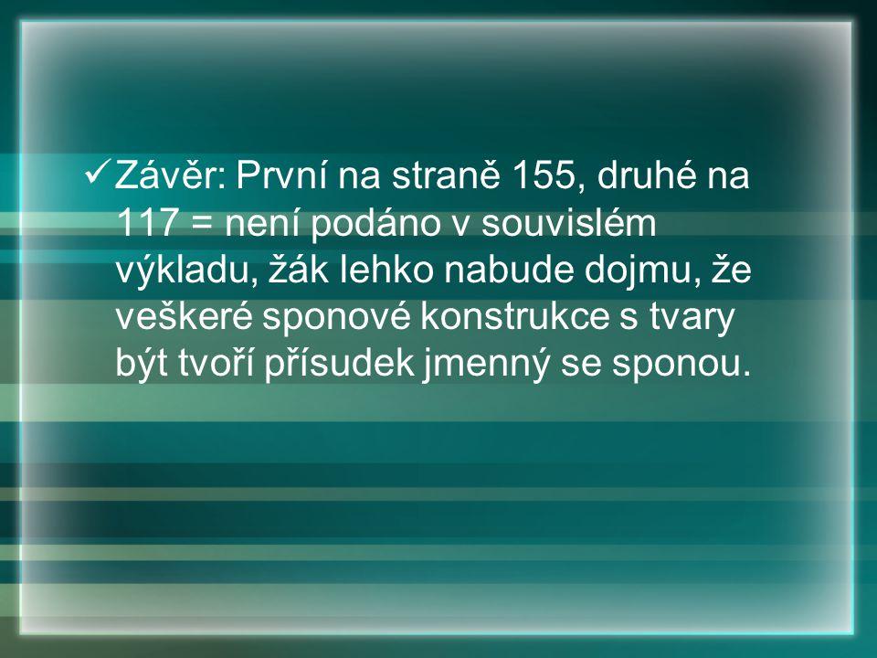 Prostředky diateze mají povahu morfologickou morfologicko-syntaktickou syntaktickou lexikální Komárek M.: Příspěvky k české morfologii.
