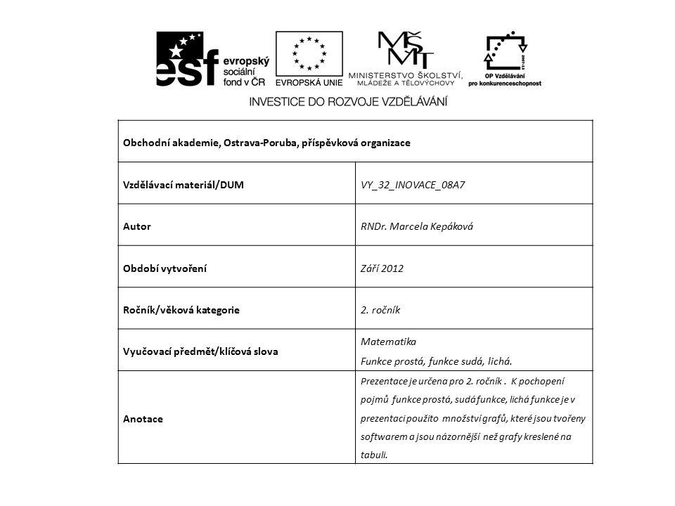 Obchodní akademie, Ostrava-Poruba, příspěvková organizace Vzdělávací materiál/DUMVY_32_INOVACE_08A7 AutorRNDr.