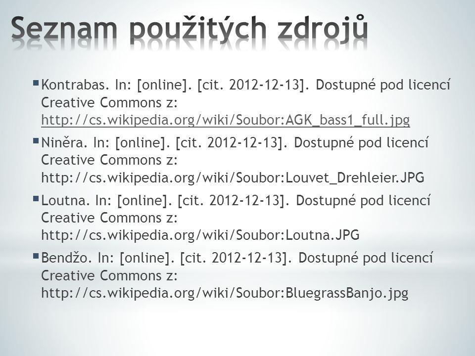  Kontrabas. In: [online]. [cit. 2012-12-13]. Dostupné pod licencí Creative Commons z: http://cs.wikipedia.org/wiki/Soubor:AGK_bass1_full.jpg http://c