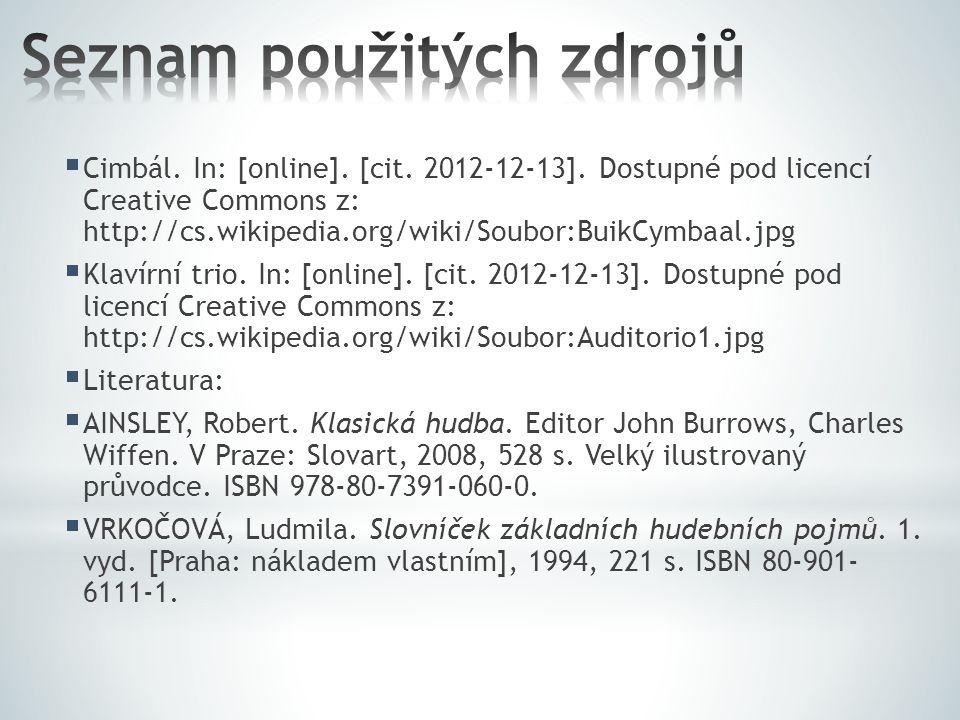  Cimbál. In: [online]. [cit. 2012-12-13]. Dostupné pod licencí Creative Commons z: http://cs.wikipedia.org/wiki/Soubor:BuikCymbaal.jpg  Klavírní tri