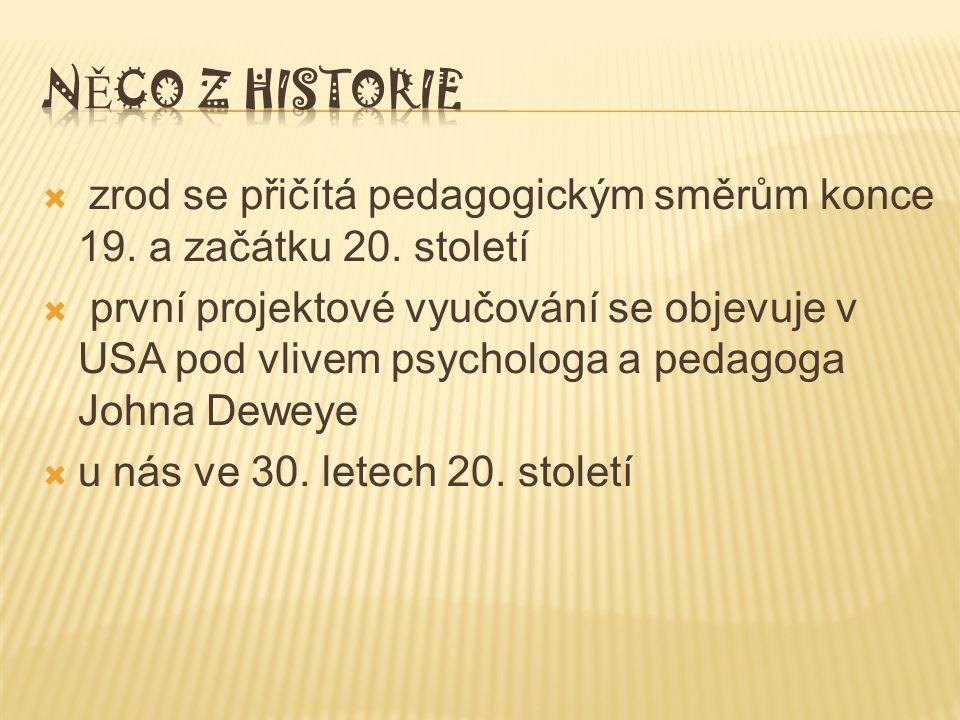  zrod se přičítá pedagogickým směrům konce 19. a začátku 20.