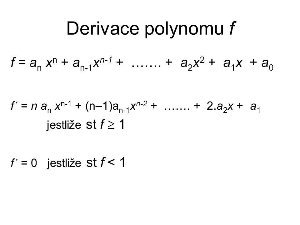 Derivace polynomu f f = a n x n + a n-1 x n-1 + …….