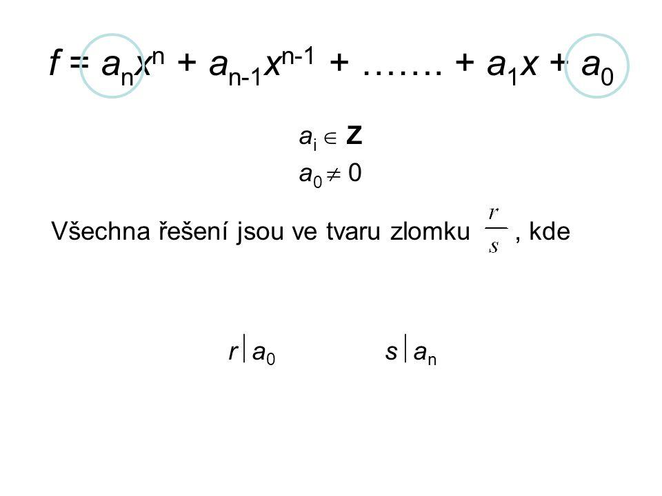 f = 2x 3 + 3x 2 + 6x – 4 r  –4  r  {–4, –2, –1, 1, 2, 4} s  2  s  {–2, –1, 1, 2}