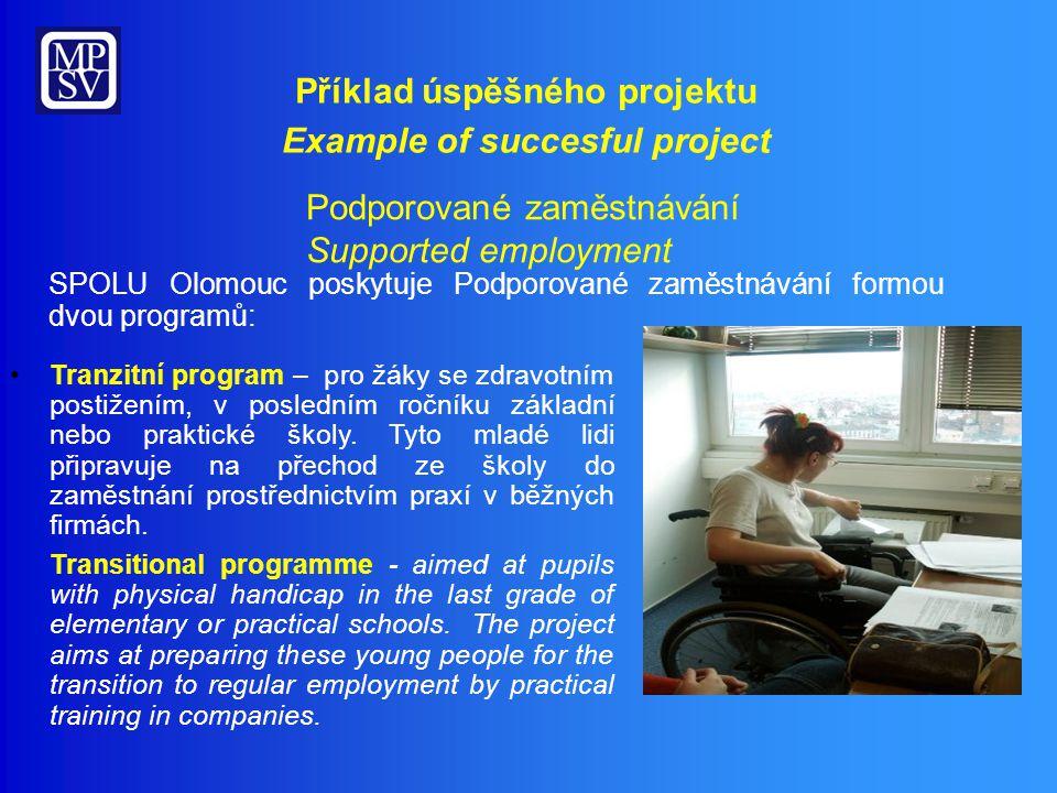 Podporované zaměstnávání Supported employment Tranzitní program – pro žáky se zdravotním postižením, v posledním ročníku základní nebo praktické školy.