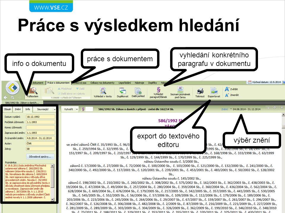 Práce s výsledkem hledání práce s dokumentem vyhledání konkrétního paragrafu v dokumentu export do textového editoru výběr znění info o dokumentu