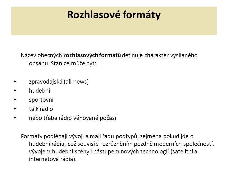 Rozhlasové formáty Název obecných rozhlasových formátů definuje charakter vysílaného obsahu. Stanice může být: zpravodajská (all-news) hudební sportov