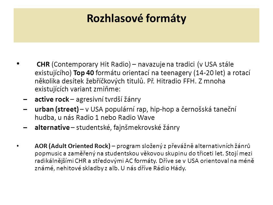 Rozhlasové formáty CHR (Contemporary Hit Radio) – navazuje na tradici (v USA stále existujícího) Top 40 formátu orientací na teenagery (14-20 let) a r