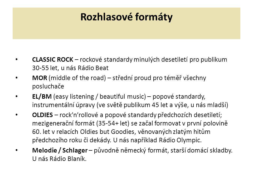 Rozhlasové formáty CLASSIC ROCK – rockové standardy minulých desetiletí pro publikum 30-55 let, u nás Rádio Beat MOR (middle of the road) – střední pr