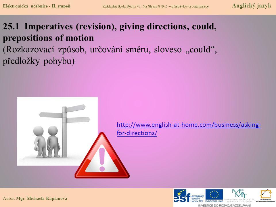 """25.1 Imperatives (revision), giving directions, could, prepositions of motion (Rozkazovací způsob, určování směru, sloveso """"could"""", předložky pohybu)"""