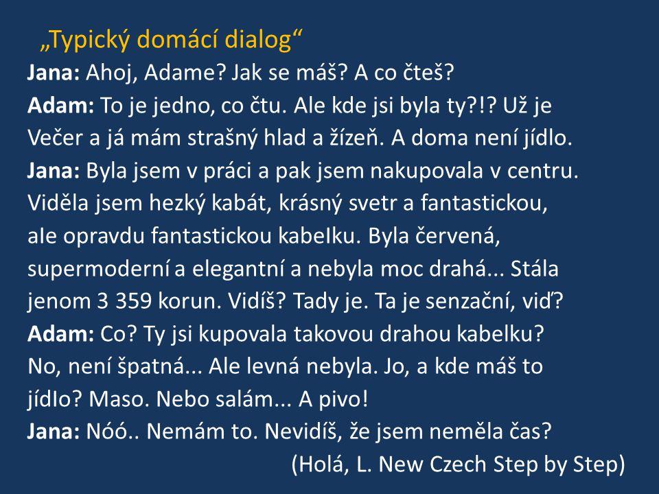 Pan Novák – paní Nováková Kdy budeme věsit tu záclonu.