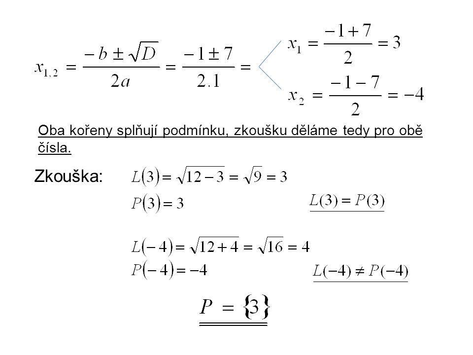 Příklad č.2: V R řešte rovnici: Podmínky: Řešení:
