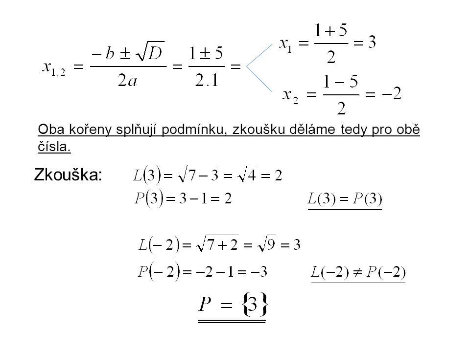 Příklad č.3: V R řešte rovnici: Podmínky: Řešení: