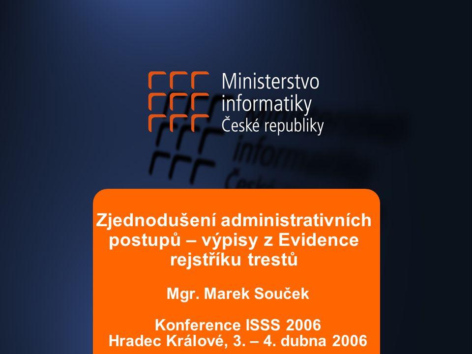 Zjednodušení administrativních postupů – výpisy z Evidence rejstříku trestů Mgr.