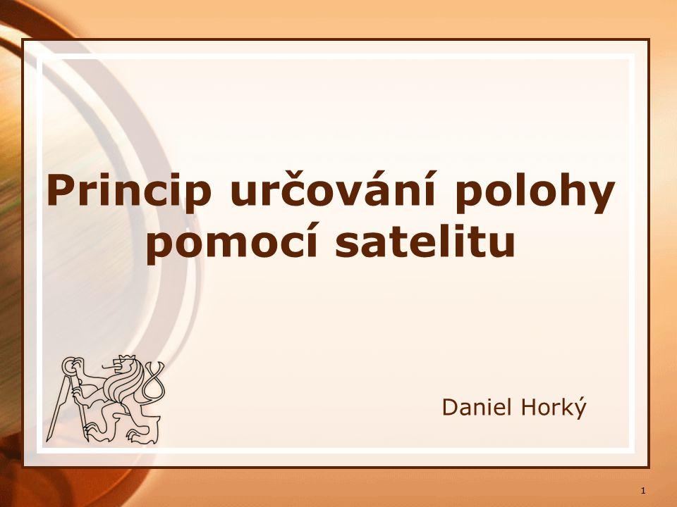 1 Princip určování polohy pomocí satelitu Daniel Horký