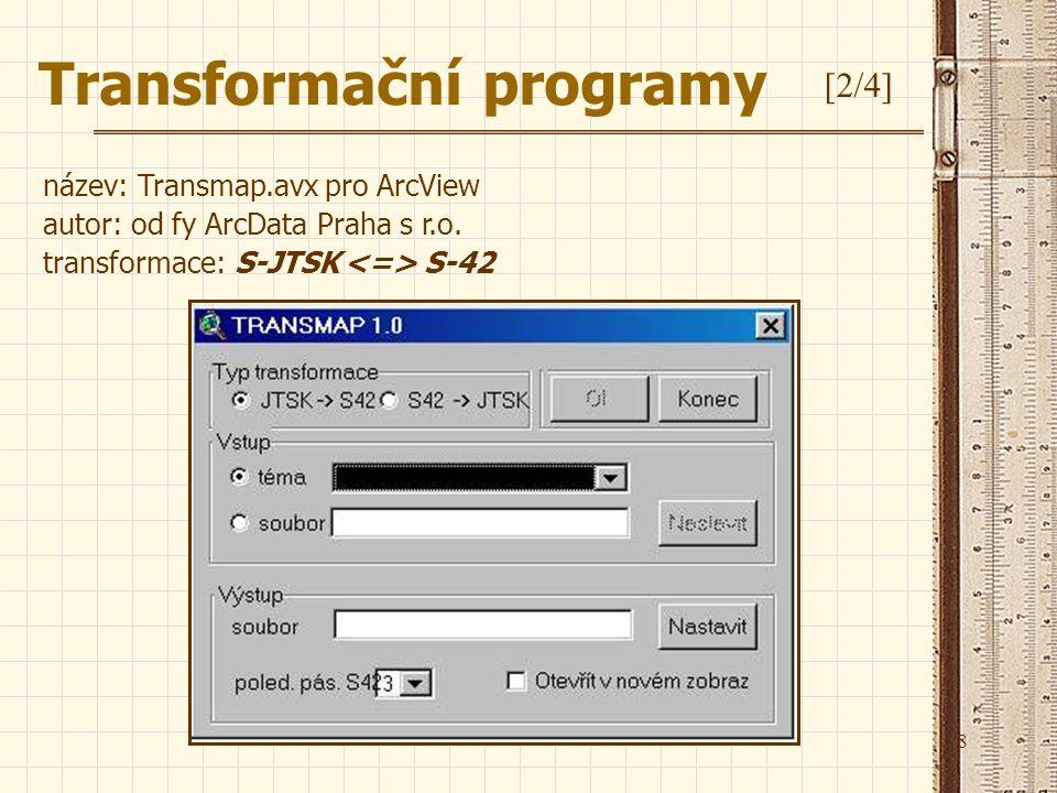8 název: Transmap.avx pro ArcView autor: od fy ArcData Praha s r.o. transformace: S-JTSK S-42 Transformační programy [2/4]