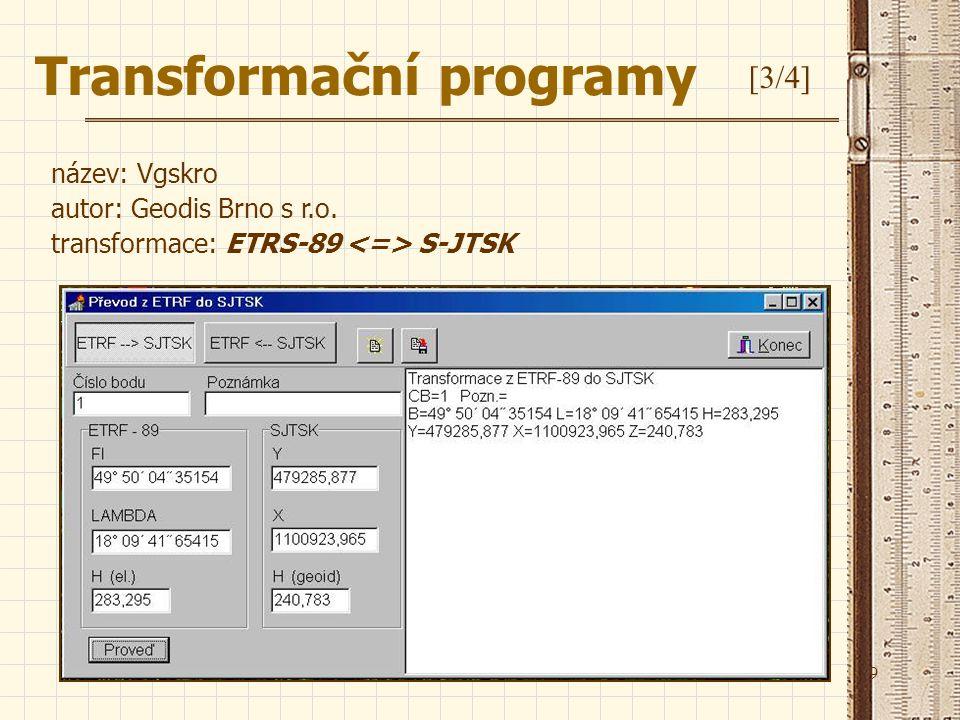 9 název: Vgskro autor: Geodis Brno s r.o. transformace: ETRS-89 S-JTSK Transformační programy [3/4]