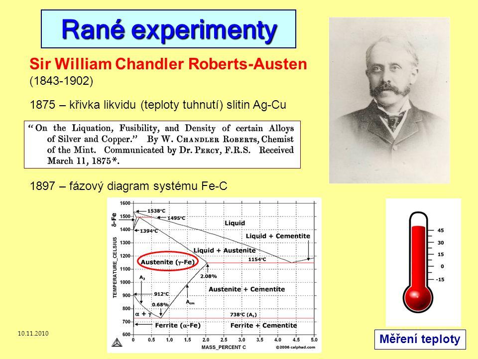 10.11.2010J.Leitner - Ústav inženýrství pevných látek, VŠCH Praha 6 Sir William Chandler Roberts-Austen (1843-1902) 1875 – křivka likvidu (teploty tuh