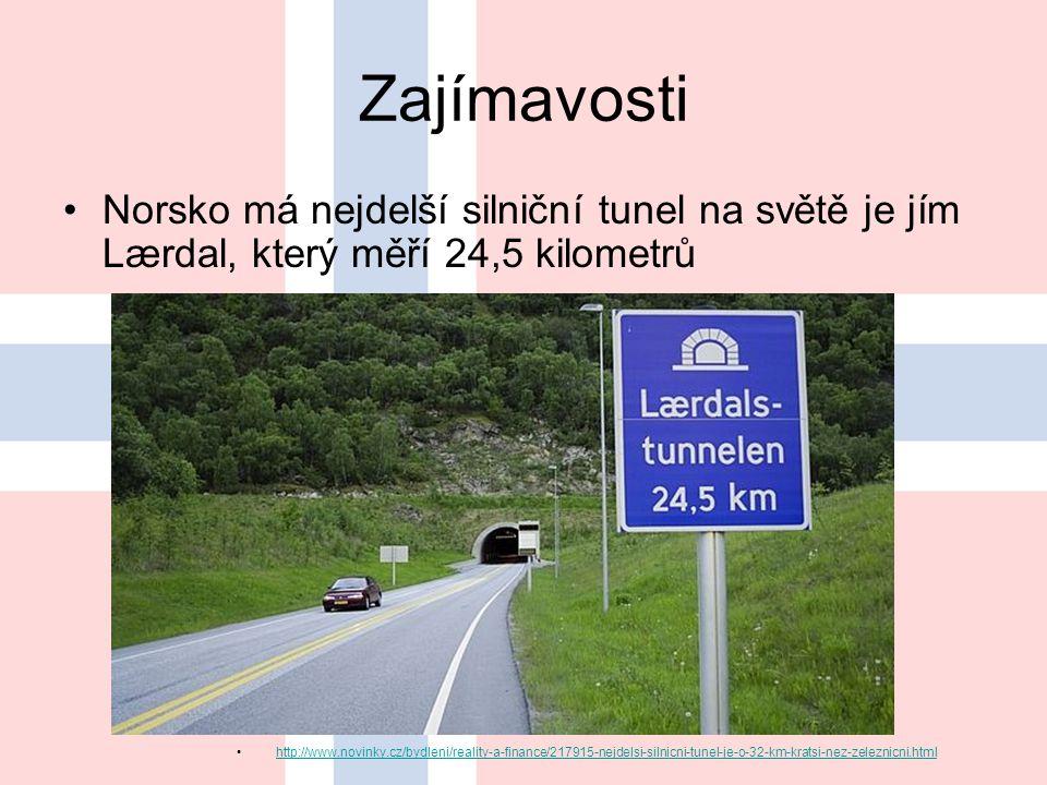 Zajímavosti Norsko má nejdelší silniční tunel na světě je jím Lærdal, který měří 24,5 kilometrů http://www.novinky.cz/bydleni/reality-a-finance/217915-nejdelsi-silnicni-tunel-je-o-32-km-kratsi-nez-zeleznicni.html