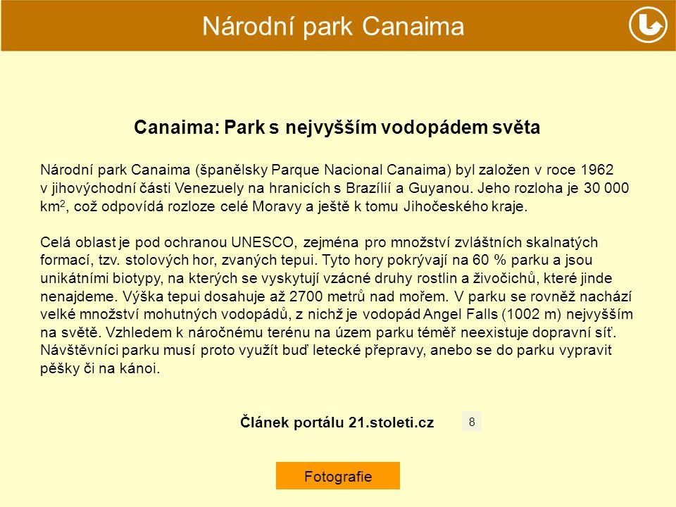 Národní park Canaima Canaima: Park s nejvyšším vodopádem světa Národní park Canaima (španělsky Parque Nacional Canaima) byl založen v roce 1962 v jiho
