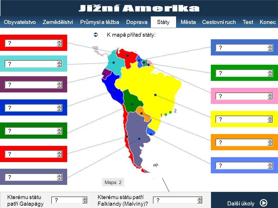 Kterému státu patří Falklandy (Malvíny)? Kterému státu patří Galapágy K mapě přiřaď státy:  ObyvatelstvoZemědělstvíKonec Státy Test MěstaPrůmysl a tě
