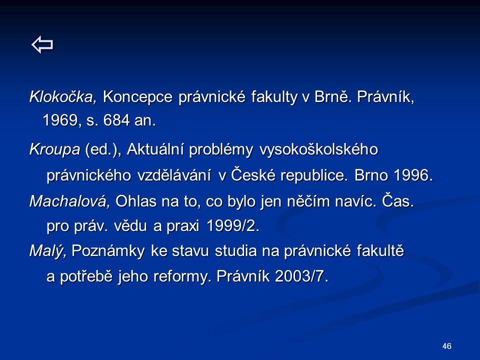 46  Klokočka, Koncepce právnické fakulty v Brně. Právník, 1969, s.