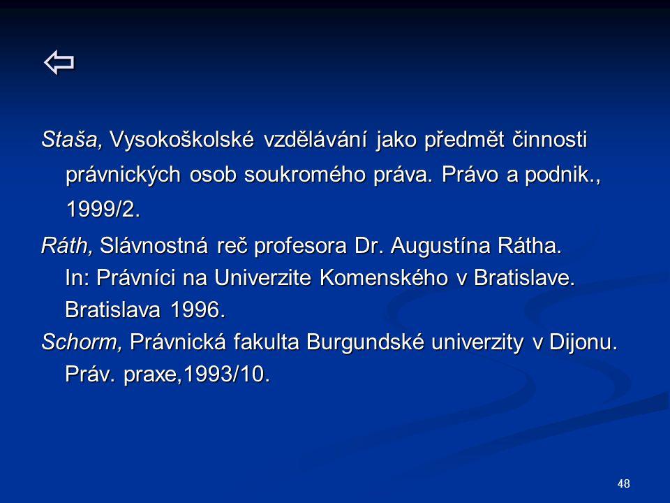 48  Staša, Vysokoškolské vzdělávání jako předmět činnosti právnických osob soukromého práva.