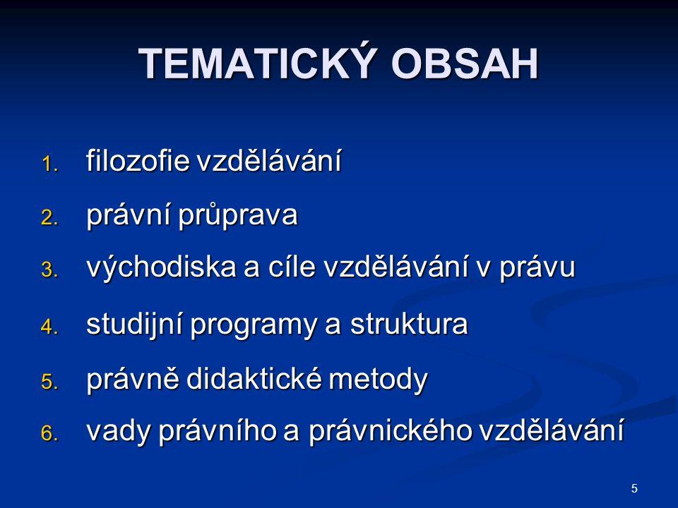 5 TEMATICKÝ OBSAH 1. filozofie vzdělávání 2. právní průprava 3.