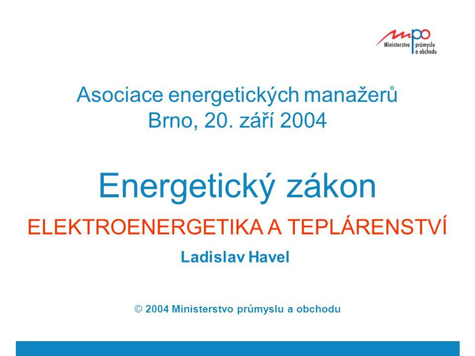  2004  Ministerstvo průmyslu a obchodu 2 Směrnice - elektroenergetika Povinnost veřejné služby (bezpečnost, kvalita, cena, ŽP) Nové kapacity- autorizační přístup - nabídkové řízení Přednost domácím zdrojům (15 %) PDS povinnost dodávat zákazníkům