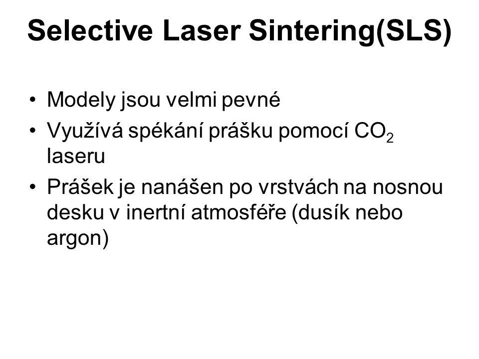 Selective Laser Sintering(SLS) Modely jsou velmi pevné Využívá spékání prášku pomocí CO 2 laseru Prášek je nanášen po vrstvách na nosnou desku v inert