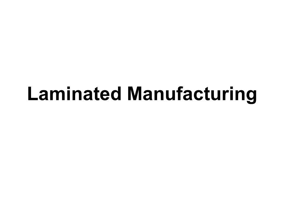 Laminated Manufacturing