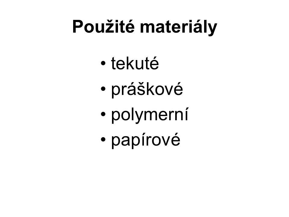 Použité materiály tekuté práškové polymerní papírové