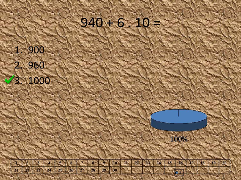940 + 6. 10 = 1.900 2.960 3.1000 1234567891011121314151617181920 21222324252627282930